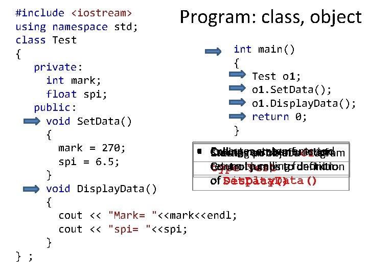 Program: class, object #include <iostream> using namespace std; class Test int main() { {