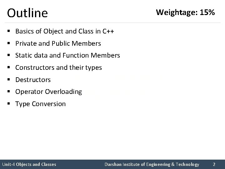 Outline Weightage: 15% § Basics of Object and Class in C++ § Private and