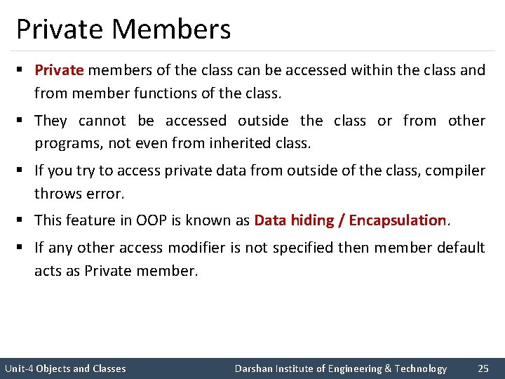 Private Members § Private members of the class can be accessed within the class