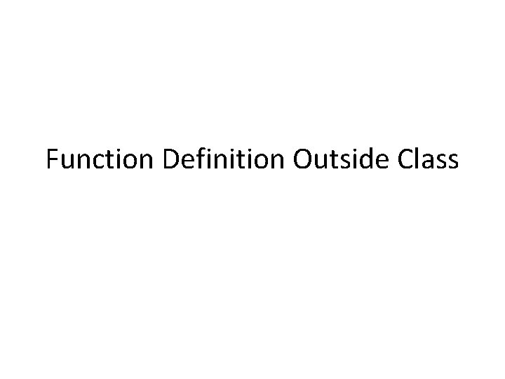 Function Definition Outside Class