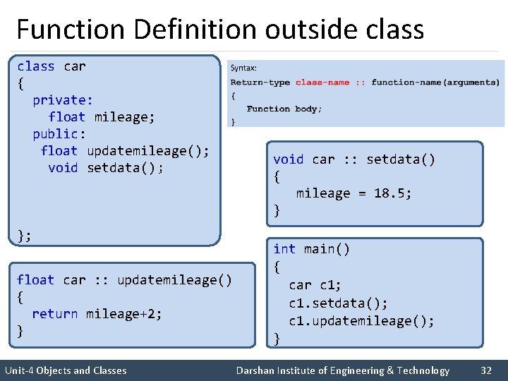 Function Definition outside class car { private: float mileage; public: float updatemileage(); void setdata()