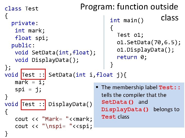 Program: function outside class Test { class int main() private: { int mark; Test