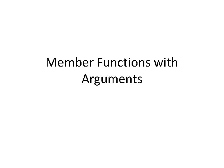 Member Functions with Arguments