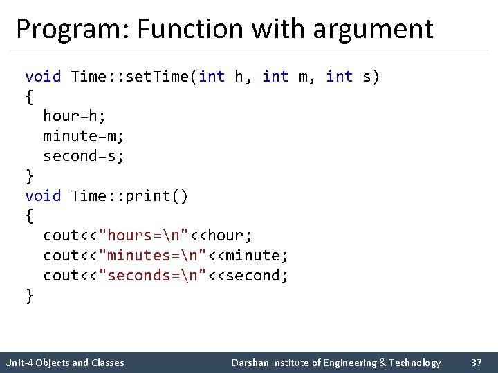 Program: Function with argument void Time: : set. Time(int h, int m, int s)