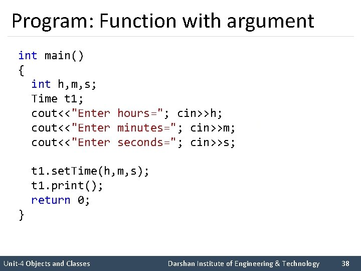 Program: Function with argument int main() { int h, m, s; Time t 1;