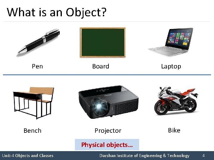 What is an Object? Pen Board I like C++ so much I like Rupesh