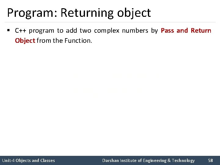 Program: Returning object § C++ program to add two complex numbers by Pass and