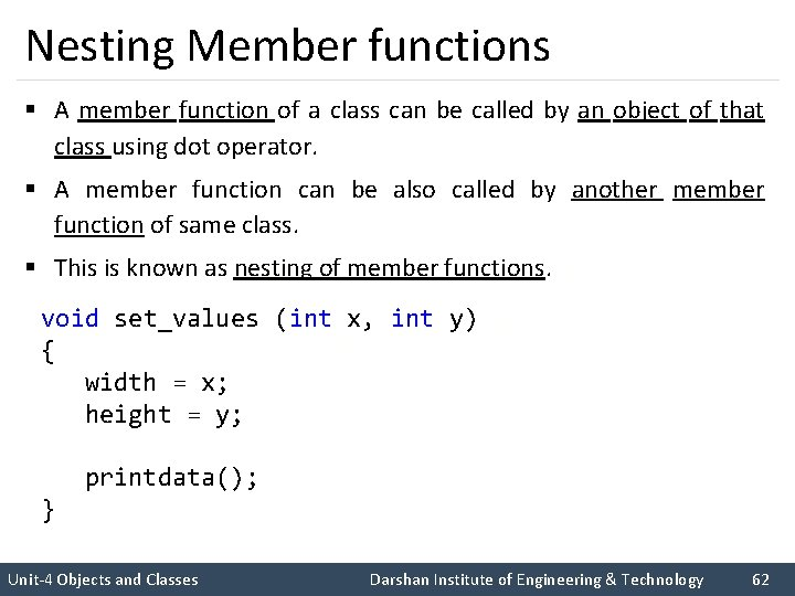 Nesting Member functions § A member function of a class can be called by