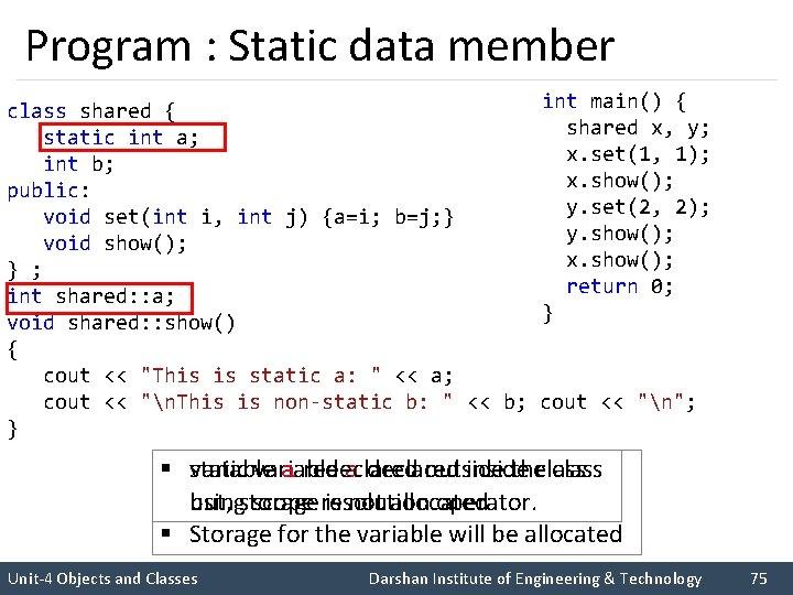 Program : Static data member int main() { class shared { shared x, y;