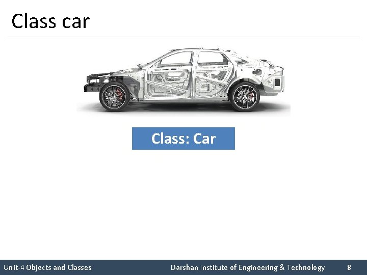 Class car I like C++ so much Class: Car I like Rupesh sir Unit-4