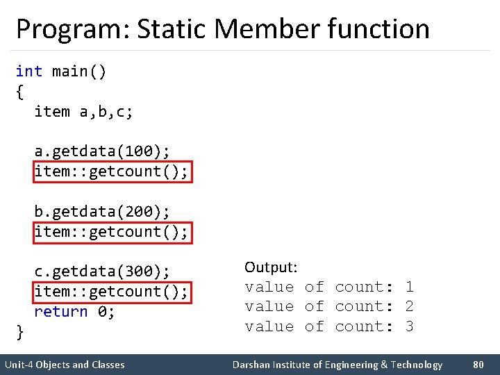 Program: Static Member function int main() { item a, b, c; a. getdata(100); item:
