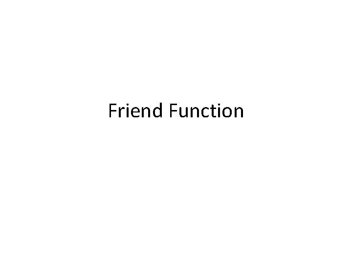 Friend Function