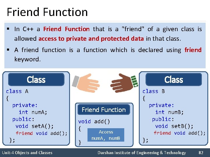 """Friend Function § In C++ a Friend Function that is a """"friend"""" of a"""