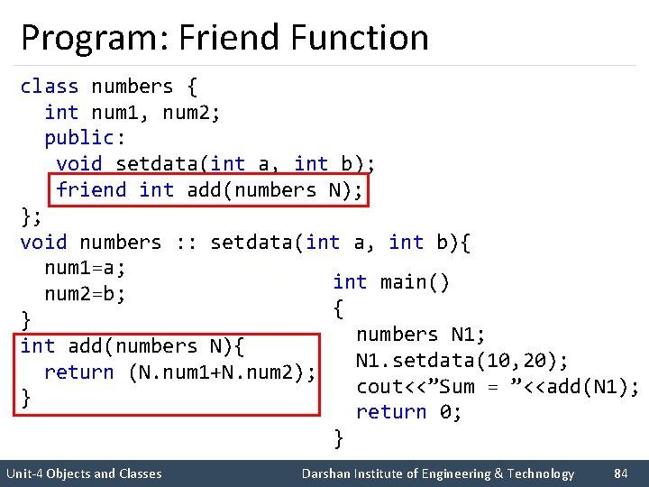 Program: Friend Function class numbers { int num 1, num 2; public: void setdata(int