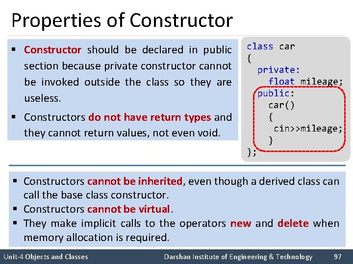 Properties of Constructor § Constructor should be declared in public class car { section