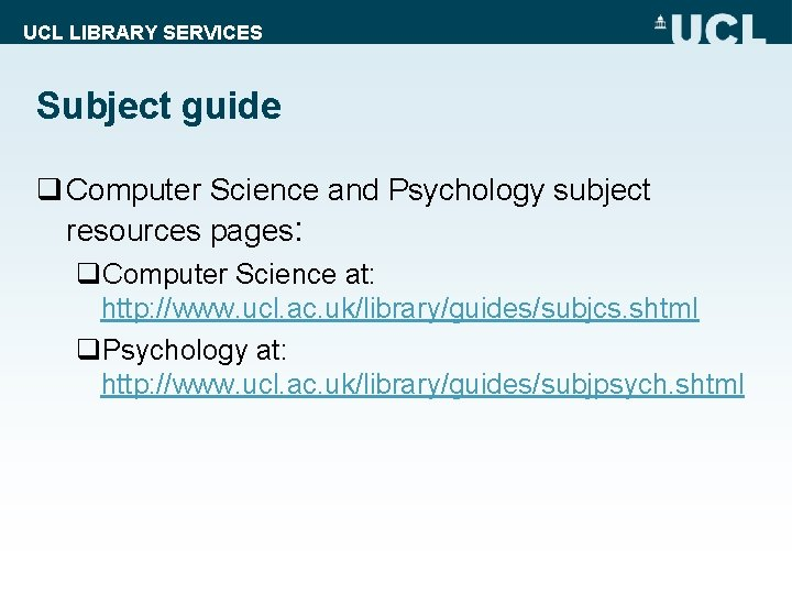 UCL LIBRARY SERVICES Subject guide q Computer Science and Psychology subject resources pages: q.