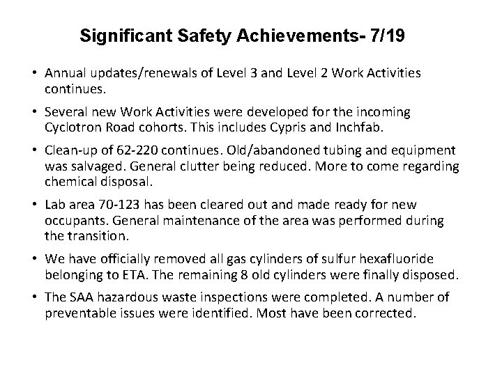 Significant Safety Achievements- 7/19 • Annual updates/renewals of Level 3 and Level 2 Work