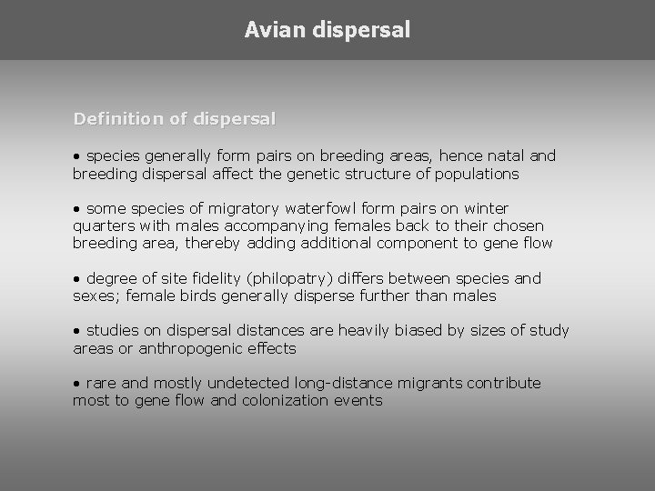 Avian dispersal Definition of dispersal • species generally form pairs on breeding areas, hence