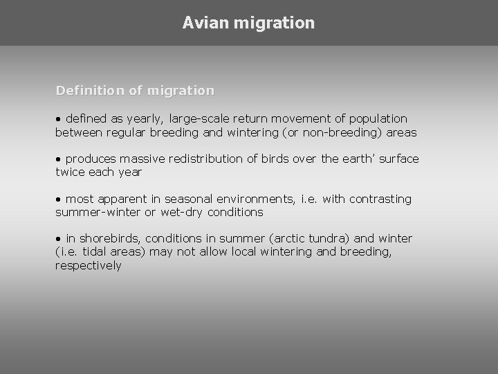 Avian migration Definition of migration • defined as yearly, large-scale return movement of population