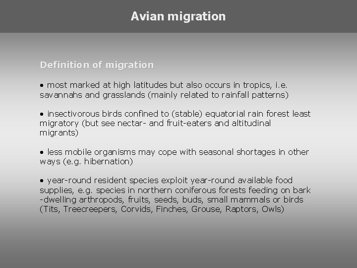 Avian migration Definition of migration • most marked at high latitudes but also occurs