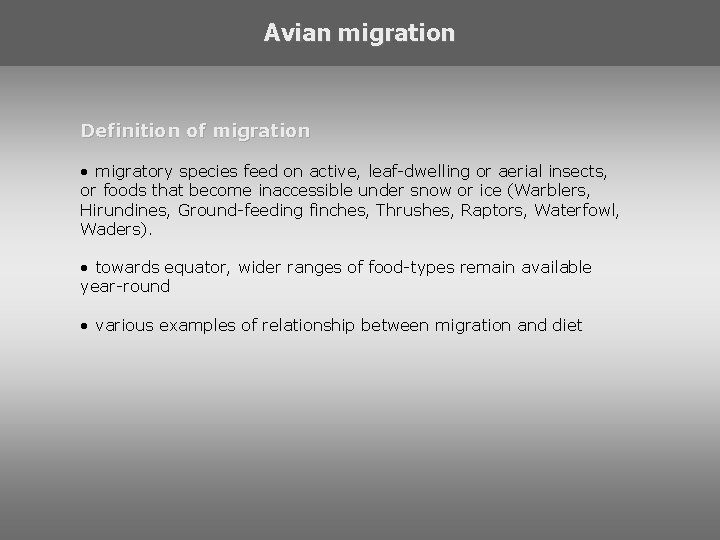 Avian migration Definition of migration • migratory species feed on active, leaf-dwelling or aerial