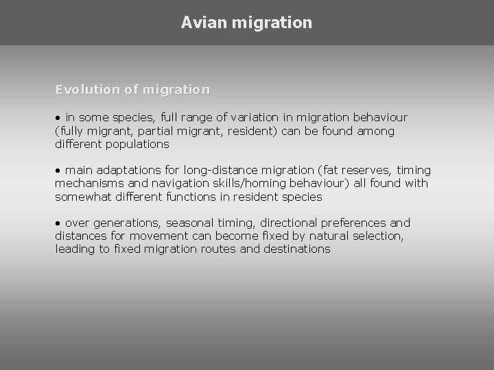 Avian migration Evolution of migration • in some species, full range of variation in