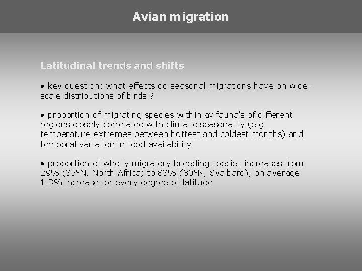 Avian migration Latitudinal trends and shifts • key question: what effects do seasonal migrations