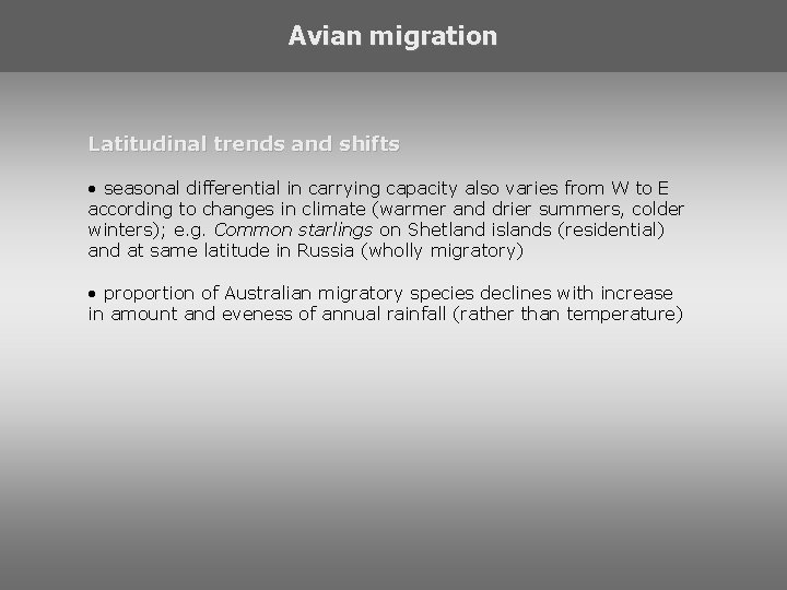 Avian migration Latitudinal trends and shifts • seasonal differential in carrying capacity also varies