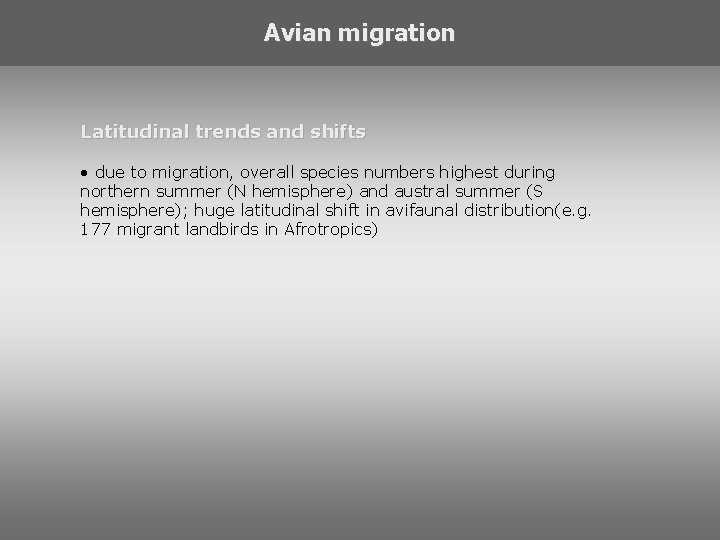 Avian migration Latitudinal trends and shifts • due to migration, overall species numbers highest
