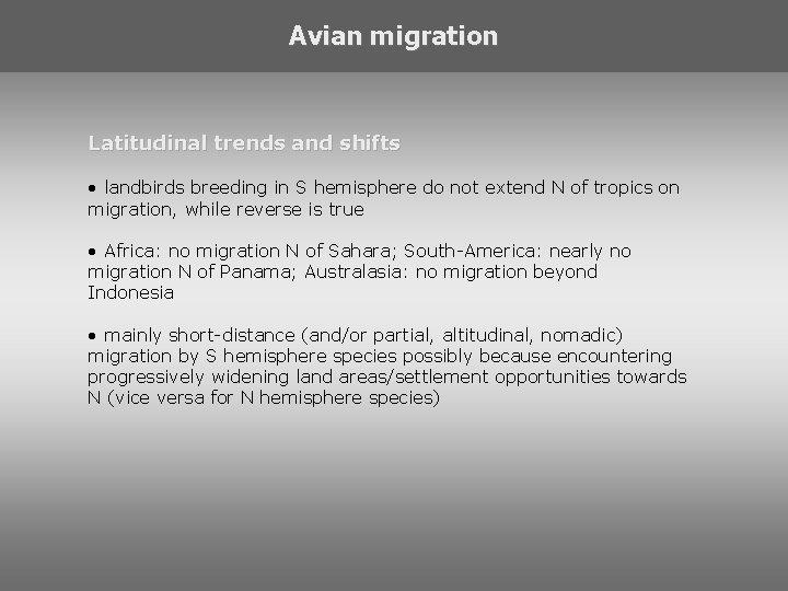 Avian migration Latitudinal trends and shifts • landbirds breeding in S hemisphere do not