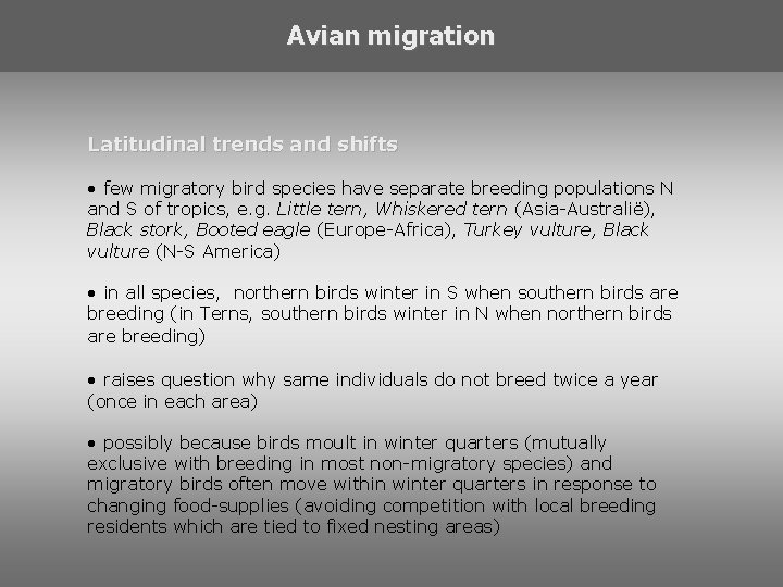 Avian migration Latitudinal trends and shifts • few migratory bird species have separate breeding