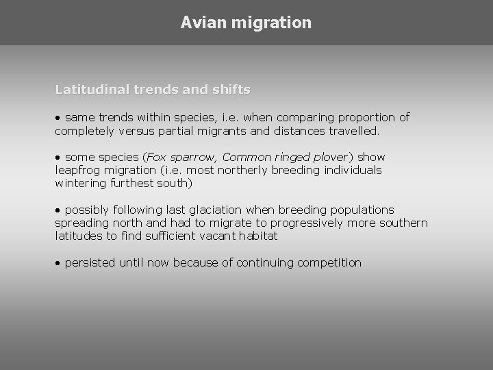 Avian migration Latitudinal trends and shifts • same trends within species, i. e. when