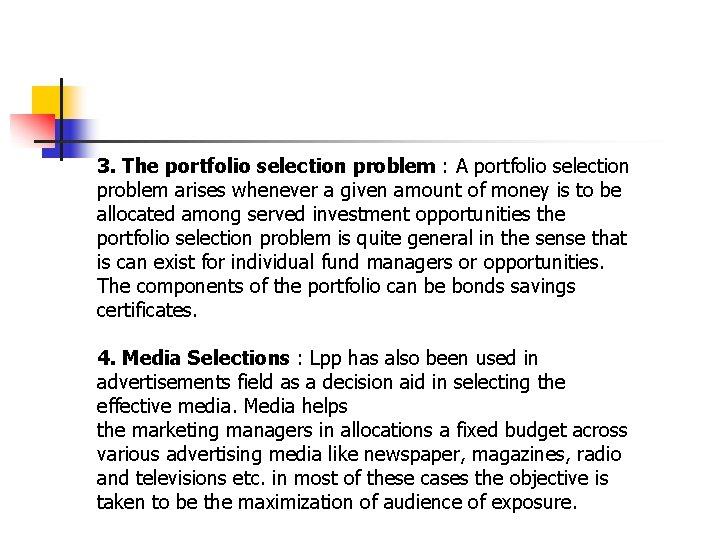 3. The portfolio selection problem : A portfolio selection problem arises whenever a given