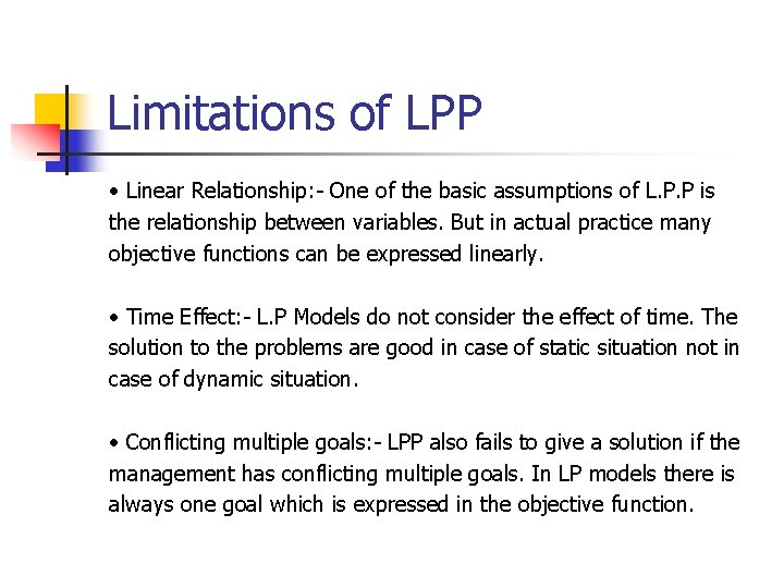 Limitations of LPP • Linear Relationship: - One of the basic assumptions of L.