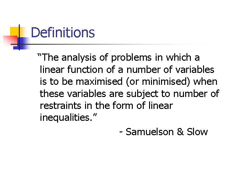 """Definitions """"The analysis of problems in which a linear function of a number of"""