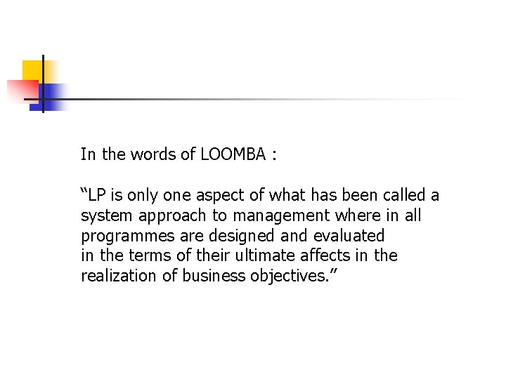 """In the words of LOOMBA : """"LP is only one aspect of what has"""