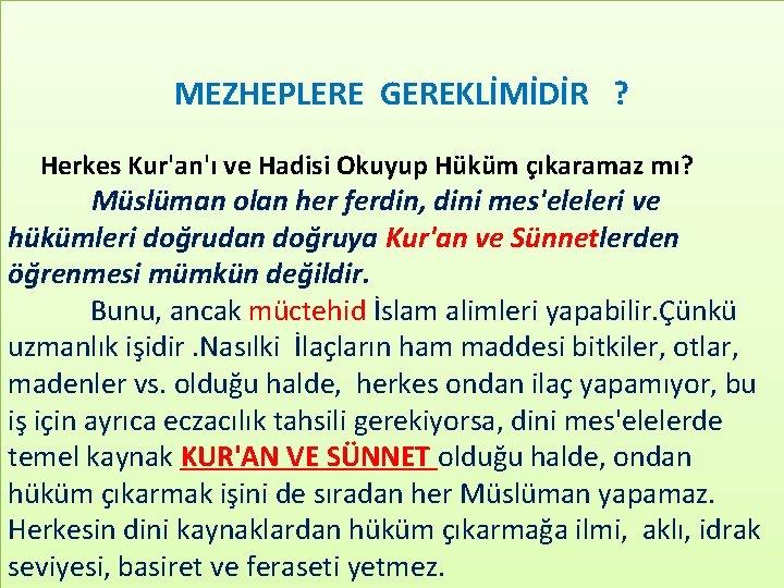 MEZHEPLERE GEREKLİMİDİR ? Herkes Kur'an'ı ve Hadisi Okuyup Hüküm çıkaramaz mı? Müslüman olan