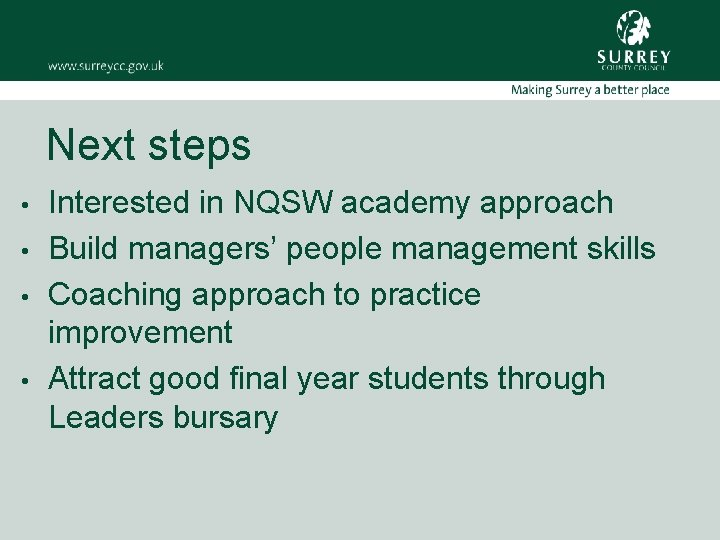 Next steps • • Interested in NQSW academy approach Build managers' people management skills