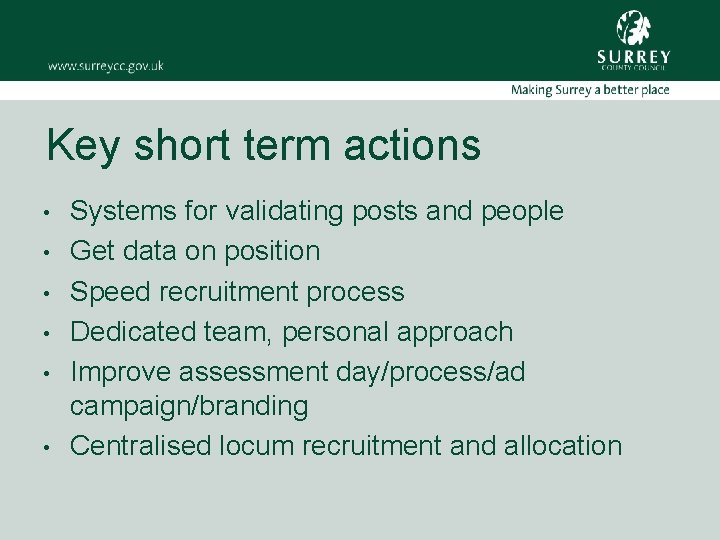 Key short term actions • • • Systems for validating posts and people Get