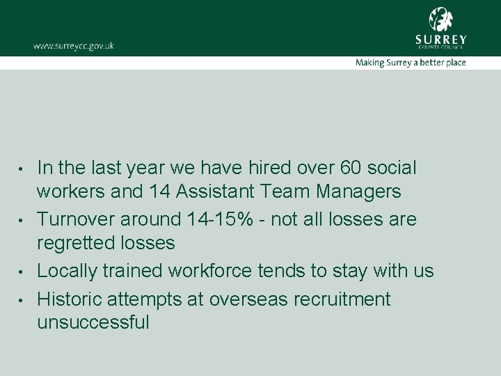 • • In the last year we have hired over 60 social workers