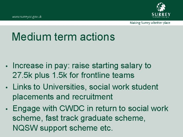 Medium term actions • • • Increase in pay: raise starting salary to 27.