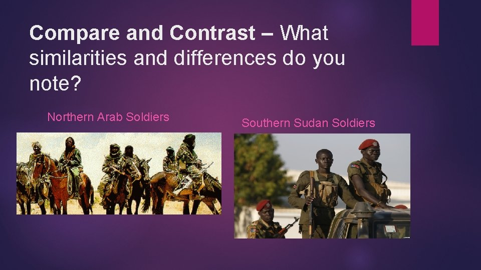 Compare and Contrast – What similarities and differences do you note? Northern Arab Soldiers