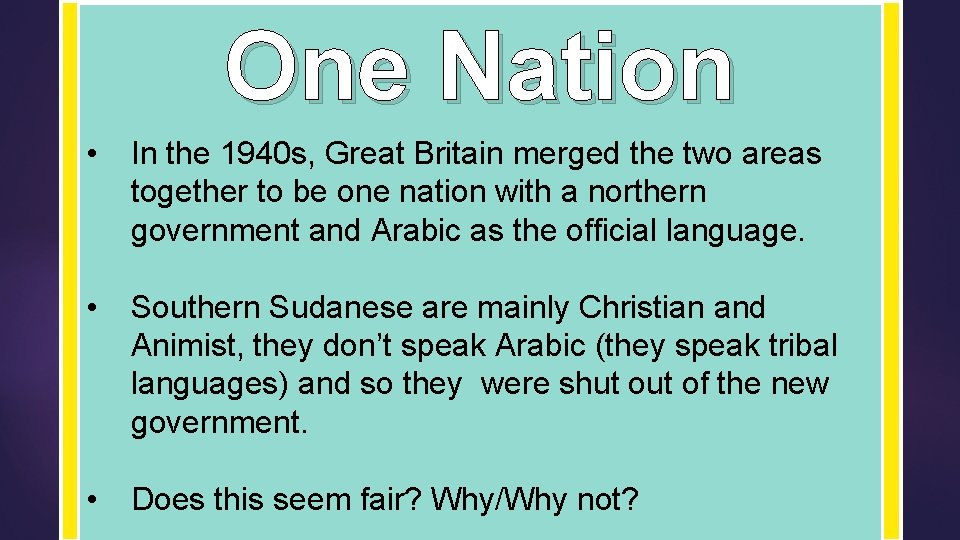 One Nation • In the 1940 s, Great Britain merged the two areas together