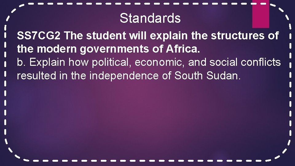 Standards SS 7 CG 2 The student will explain the structures of the modern
