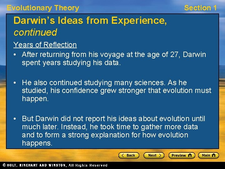 Evolutionary Theory Section 1 Darwin's Ideas from Experience, continued Years of Reflection • After