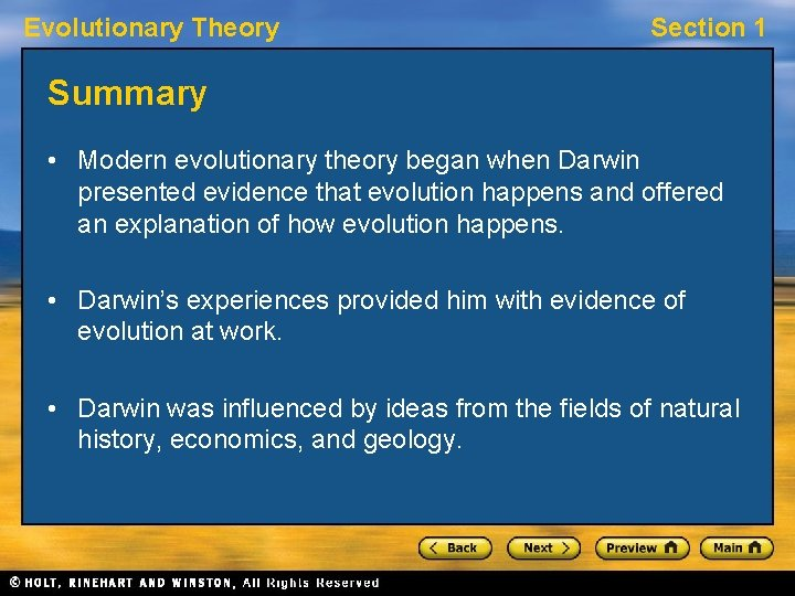 Evolutionary Theory Section 1 Summary • Modern evolutionary theory began when Darwin presented evidence