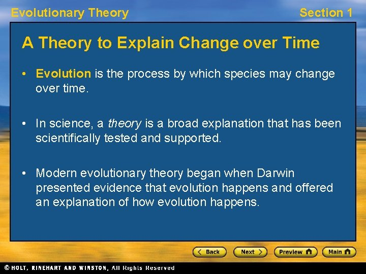 Evolutionary Theory Section 1 A Theory to Explain Change over Time • Evolution is