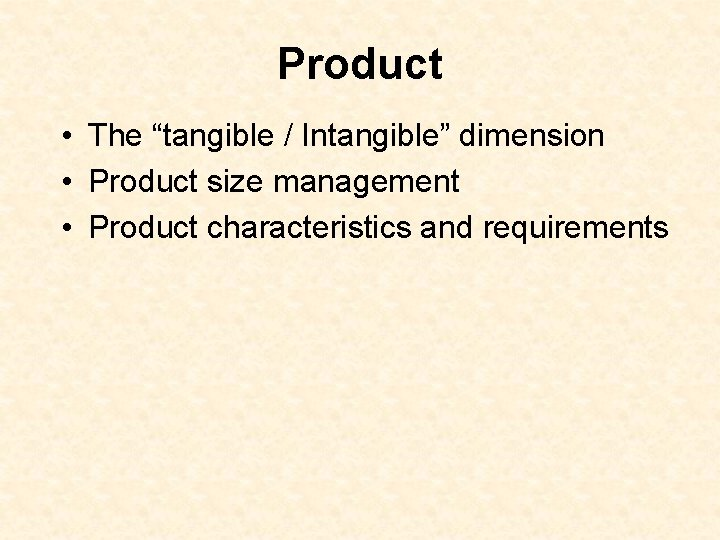 """Product • The """"tangible / Intangible"""" dimension • Product size management • Product characteristics"""
