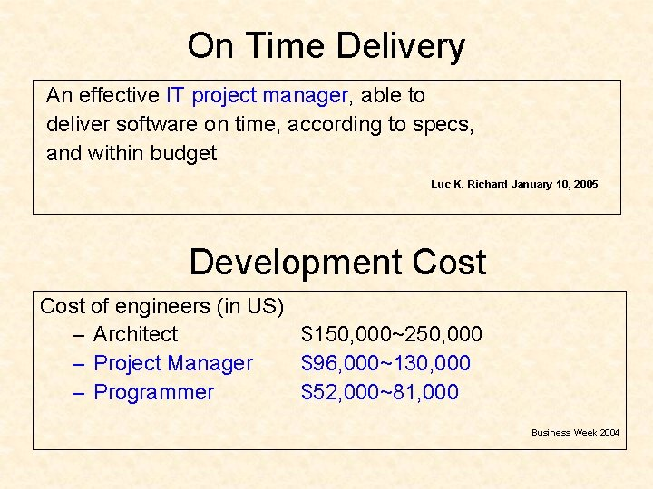 On Time Delivery An effective IT project manager, able to deliver software on time,