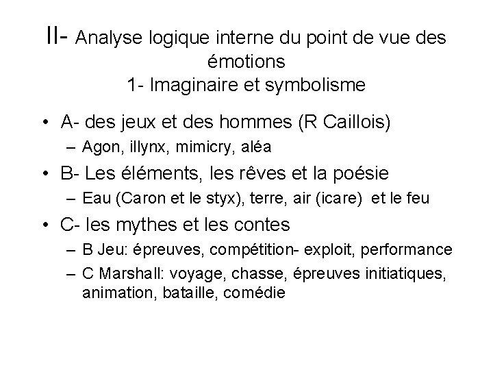 II- Analyse logique interne du point de vue des émotions 1 - Imaginaire et